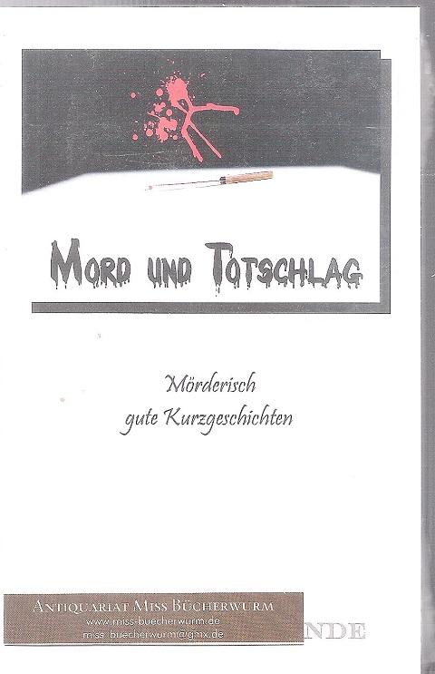 Milde, Michael und u. a.  Mord und Totschlag Kurzkrimis