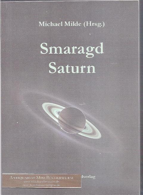 Milde, Michael und u. a.  Smaragd Saturn Anthologie Saturnjahr 2010
