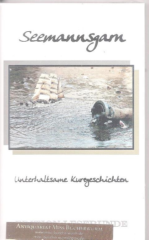 Autorenkollektiv  Seemannsgarn Unterhaltsame Kurzgeschichten