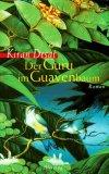 Desai, Kiran: Der Guru im Guavenbaum : Roman. 1. Aufl.