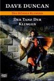 Duncan, Dave: Der Tanz der Klingen. Ins Dt. übertr. von Michael Krug. 1. Aufl.
