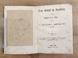 Marmor, J.:  Das Konzil zu Konstanz in den Jahren 1414 - 1418. Nach Ulrich von Richentals handschriftlicher Chronik bearbeitet von J. Marmor, prakt Arzt.