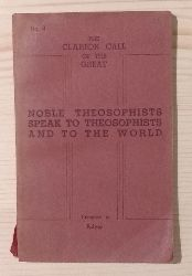 Div.:  Noble Theosophists speak to Theosophists and to the world.