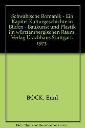 Bock, Emil:  Schwäbische Romanik : e. Kapitel Kulturgeschichte in Bildern ; Baukunst u. Plastik im württemberg. Raum.