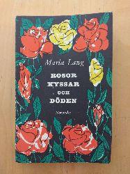 Lang, Maria:  Rosor kyssar och Döden.