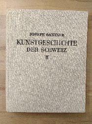 Gantner, Joseph:  Kunstgeschichte der Schweiz. Zweiter Band. Die gotische Kunst.