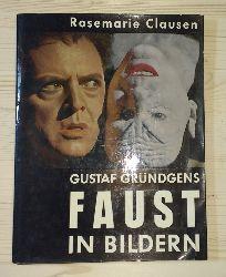 Clausen, Rosemarie:  Gustav Gründgens Faust in Bildern.
