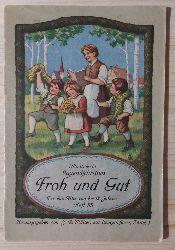 Müller, J. R. (Hrsg.):  Froh und Gut. Illustrierte Jugendschriften. Für das Alter von 9-12 Jahren.
