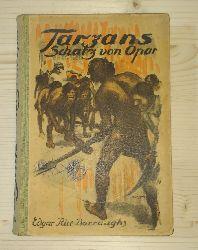 Burroughs, Edgar Rice:  Tarzans Schatz von Opar.