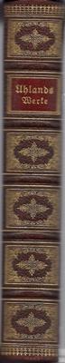 Uhlands Werke in drei Bänden - Erster und zweiter Band in einem Buch