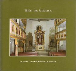 Meusel, Sandra / Rosenbauer, Elisabeth  Bilder des Glaubens aus der St. Laurentius-Pfarrkirche in Schmölz