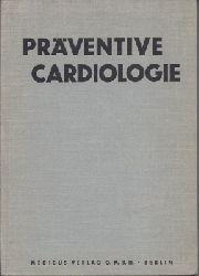 Mellerowicz, Dr. H. (Hg.)  Präventive Cardiologie