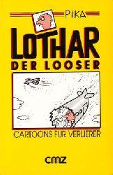 Kaczmarek, Peter (PIKA)  Lothar der Looser - 66 Cartoons für Verlierer