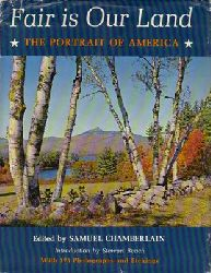 Chamberlain, Samuel (Ed.)  Fair is Our Land - The Portrait of America
