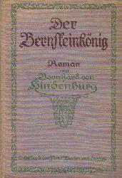 Hindenburg, Bernhard von  Der Bernsteinkönig