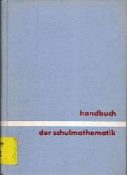 Blume, Johannes/ Gerhard Frey, Heinrich Gall, Paul Knabe, Paul Mönnig, Karl Seebach, and Klaus Wigand.  Handbuch der Schulmathematik. Band 5 Einzelfragen der Mathematik.