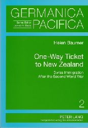 Baumer, Helen  One-Way Ticket to New Zealand. Swiss Immigration After the Second World War.