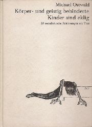 Ostwald, Michael  Körper- und geistig behinderte Kinder sind eklig - 25 sozialkritische Zeichnungen mit Text.