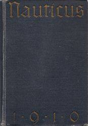 Nauticus Hg. (d.i. Henry de Méville)  Nauticus 1910 - Jahrbuch für Deutschlands Seeinteressen - 12. Jahrgang