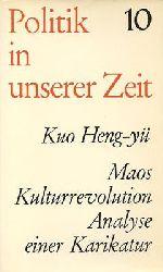 Kuo Heng-yü  Maos Kulturrevolution - Analyse einer Karikatur - Band 10 aus der Reihe : Politik in unserer Zeit