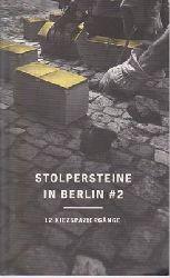 Aktives Museum Faschismus und Widerstand in Berlin e. V. Koordinierungsstelle Stolpersteine Berlin (Hrsg.)  Stolpersteine in Berlin # 2 - 12 Kiezspaziergänge