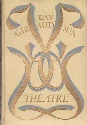 Giraudoux, Jean  THÉATRE. Édition illustrée en couleurs d