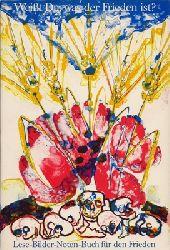 Initiative Künstler für den Frieden (Hrsg.) / Dürr, Rolf / Meyer-Wehlack, Benno u.a. (Red.)  Weißt Du, was der Frieden ist?  Lese-Bilder-Noten-Buch für den Frieden - mit zahlreichen Farb- und S/W Abbildungen
