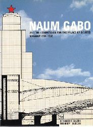 Adkins, Helen (Ed.)  Naum Gabo and the Competition for the Palace of Soviets Moscow 1931-1933