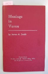 Smith, James A.  Musings in Verse.