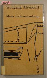 Altendorf, Wolfgang  Mein Geheimauftrag. (mit 9 Dokumentarfotos)