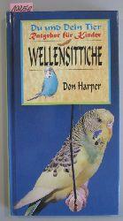 Harper, Don  Wellensittiche. Ratgeber für Kinder. Du und dein Tier.