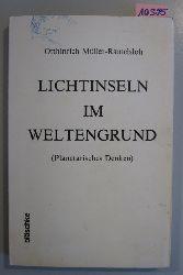 Müller-Ramelsloh, Otthinrich  Lichtinseln im Weltengrund. (Planetarisches Denken)