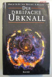 Dauber, Philip M. & Muller, Richard A.  Der dreifache Urknall.