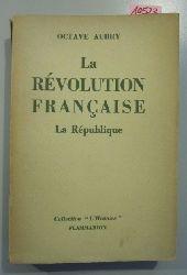 Aubry, Octave  La Révolution Francaise. II. La République. - Reihe: Collection L