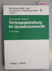 Weirich, Hans-Armin  Vertragsgestaltung im Grundstücksrecht. - Reihe: Seminarschriften der Deutschen Anwaltsakademie Band 17.