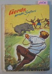 Backe, Nico  Gerds große Safari. Ein junger Farmer auf Wildfang in Ostafrika.