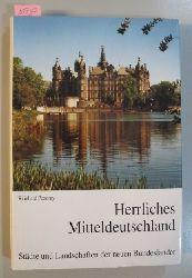 Pozorny, Reinhard  Herrliches Mitteldeutschland. Städte und Landschaften der neuen Bundesländer.