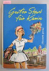 Günther, Elisabeth  Guter Start für Karin. Ein Mädel wird Stewardeß.