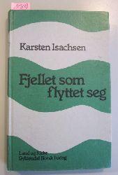 Isachsen, Karsten  Fjellet som flyttet seg. Essays og prekener.