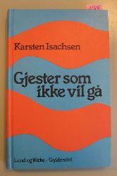 Isachsen, Karsten  Gjester som ikke vil ga. Essays og prekener.