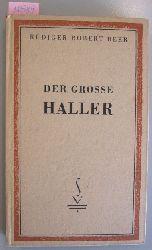 Beer, Rüdiger Robert  Der grosse Haller.
