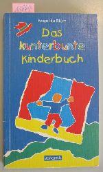 Blum, Angelika  Das kunterbunte Kinderbuch.