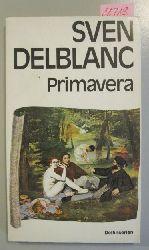 Delblanc, Sven  Primavera. En konstnärlig berättelse av.