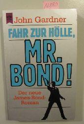 Gardner, John  Fahr zur Hölle, Mr. Bond!