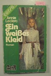Leclerc, Annie  Ein weißes Kleid.