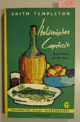Templeton, Edith  Italienisches Capriccio. Reiseeindrücke aus Oberitalien.