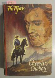 Ajax, Ax  Cheerio, Cowboy. Wildwest-Roman.