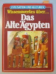 Boase, Wendy  Wissenswertes über… Das Alte Ägypten. - Reihe: Zivilisation und Kulturen.