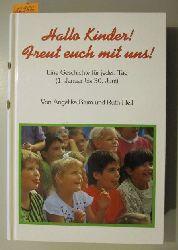 Blum, Angelika & Heil, Ruth  Hallo Kinder! Freut euch mit uns! Eine Geschichte für jeden Tag. (1. Januar bis 30. Juni)