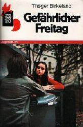 Birkeland, Thoger  Gefährlicher Freitag. Jugendbuch. - Reihe: rororo rotfuchs 154.